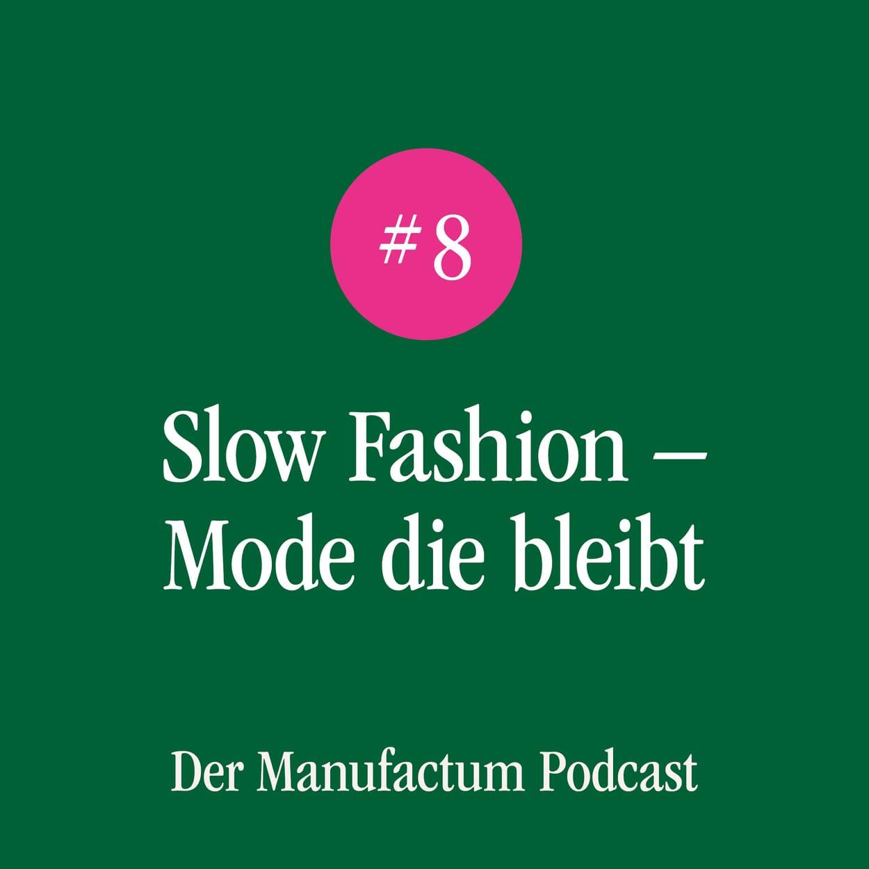 Manufactum Podcast Folge 8: Slow Fashion - Mode die bleibt