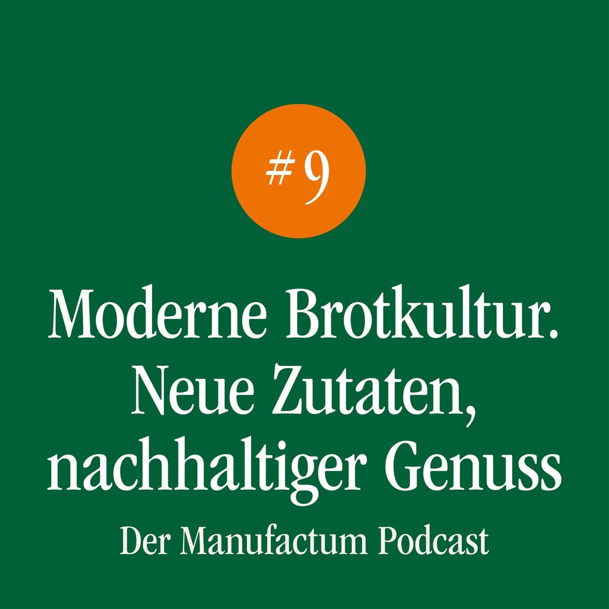 Manufactum Podcast Folge 9: Moderne Brotkultur. Neue Zutaten, nachhaltiger Genuss