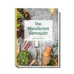 Das Manufactum Gartenjahr