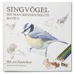 Mal- und Zeichenbuch Singvögel Band 2