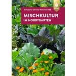 Mischkultur im Hobbygarten 5.Auflage