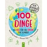 100 Dinge die du für die Erde tun kannst